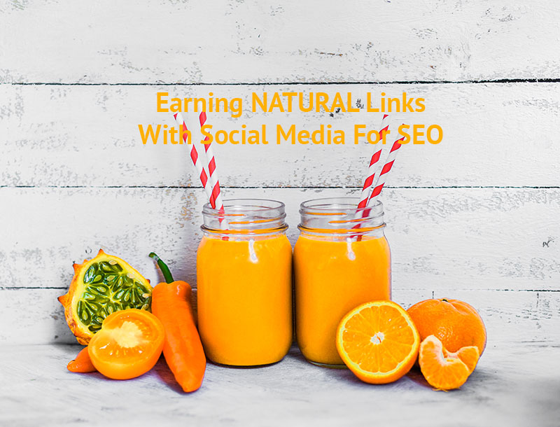 Orange fruits juice a metaphor for earning NATURAL links with Social Media for SEO